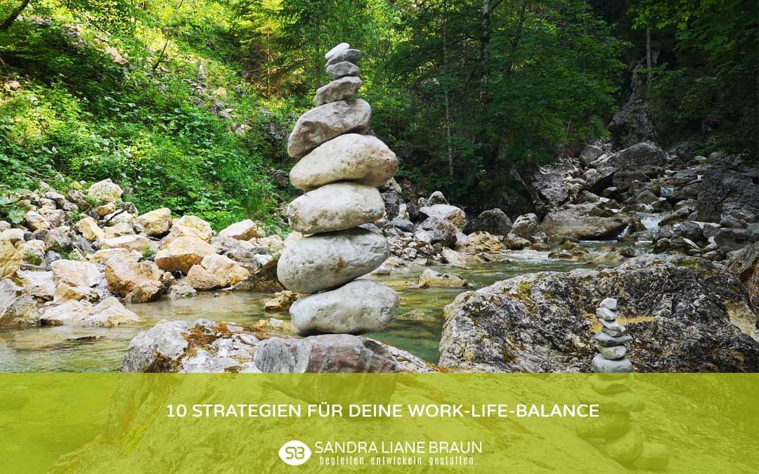 10 Strategien für Deine Work-Life-Balance